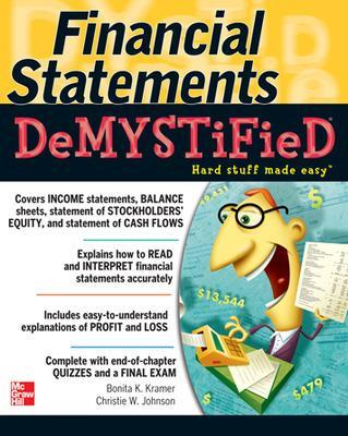 Financial Statements Demystified: A Self-Teaching Guide by Christie Johnson