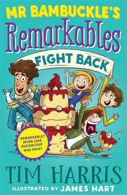 Mr Bambuckle's Remarkables: #2 Fight Back by Tim Harris