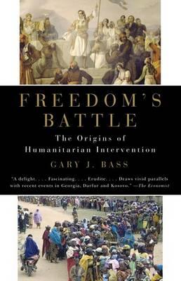 Freedom's Battle by Gary J Bass
