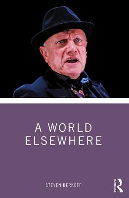 A World Elsewhere by Steven Berkoff