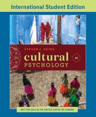 Cultural Psychology by Steven J. Heine
