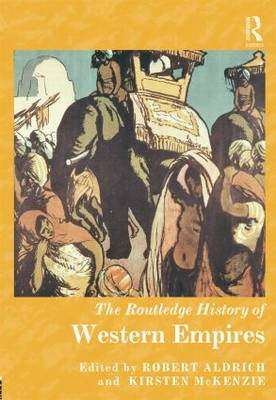 The Routledge History of Western Empires by Robert Aldrich