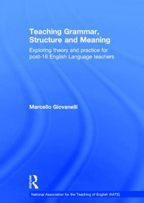Teaching Grammar, Structure and Meaning by Marcello Giovanelli
