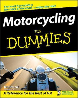 Motorcycling For Dummies by Bill Kresnak
