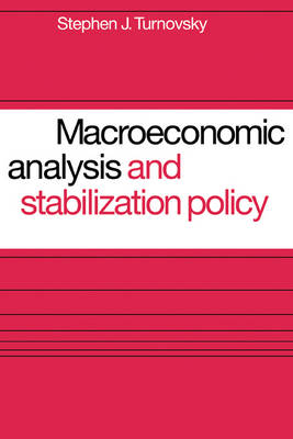 Macroeconomic Analysis and Stabilization Policy by Stephen J. Turnovsky