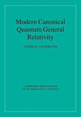 Modern Canonical Quantum General Relativity by Thomas Thiemann