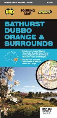 Bathurst Dubbo Orange & Surrounds Map 282 8th ed by UBD Gregory's