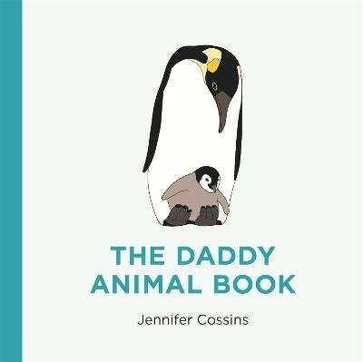 The Daddy Animal Book by Jennifer Cossins