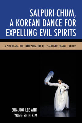 Salpuri-Chum, A Korean Dance for Expelling Evil Spirits by Eun-Joo Lee