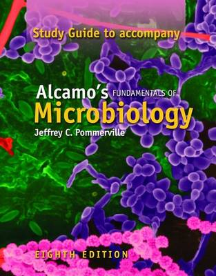 Alcamo's Fundamentals of Microbiology: Study Guide by Jeffrey C. Pommerville
