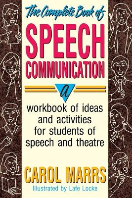 Complete Book of Speech Communication by Carol Marrs