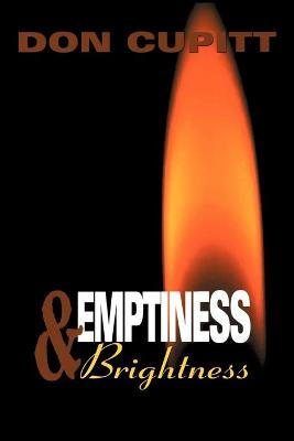 Emptiness and Brightness by Don Cupitt