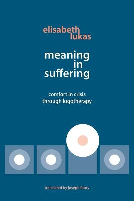 Meaning in Suffering by Elisabeth S Lukas