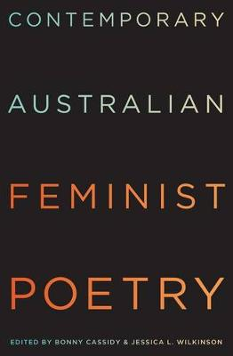 Contemporary Australian Feminist Poetry: The Hunter Anthology by Bonny Cassidy