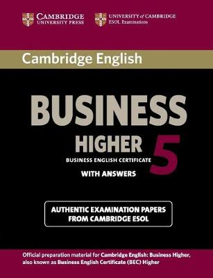 Cambridge English Business 5 Higher Student's Book with Answers by Cambridge ESOL