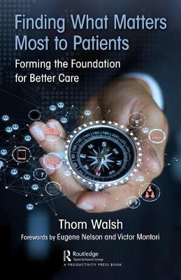 Finding What Matters Most to Patients: Forming the Foundation for Better Care book