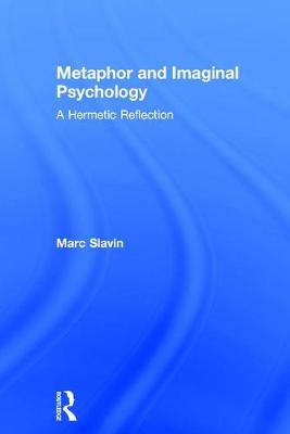 Metaphor and Imaginal Psychology by Marc Slavin