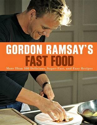 Gordon Ramsay's Fast Food by Gordon Ramsay