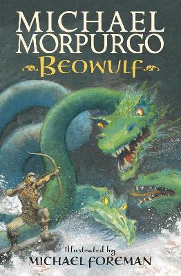 Beowulf by Sir Michael Morpurgo