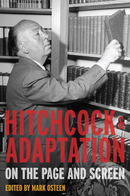 Hitchcock and Adaptation by Mark Osteen