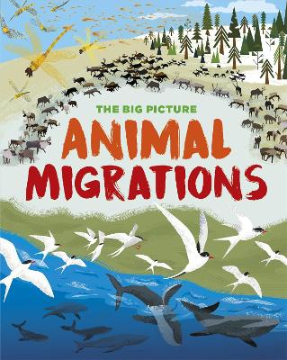 The Big Picture: Animal Migrations book