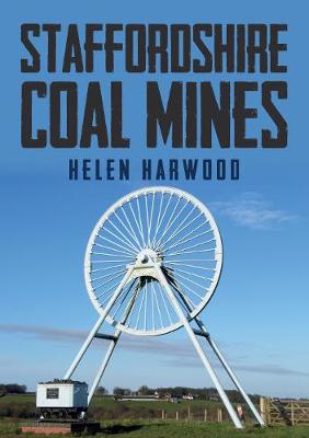Staffordshire Coal Mines by Helen Harwood