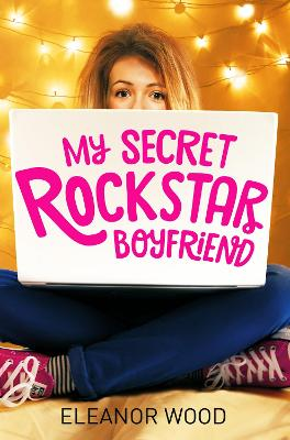 My Secret Rockstar Boyfriend by Eleanor Wood