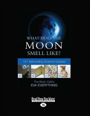 What Does the Moon Smell Like? by Eva Everything