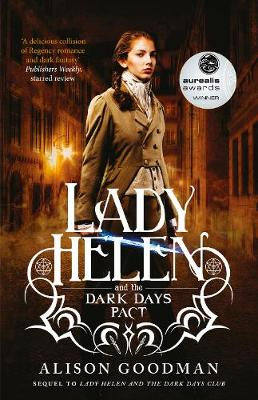 Lady Helen and the Dark Days Pact (Lady Helen, Book 2) by Alison Goodman