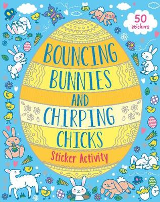 Bouncing Bunnies and Chirping Chicks Sticker Activity by Parragon Books Ltd