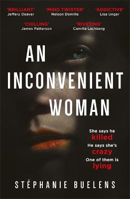 An Inconvenient Woman: an addictive thriller with a devastating emotional ending by Stephanie Buelens