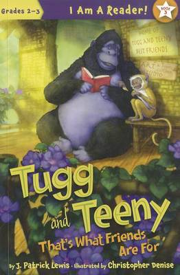 Tugg and Teeny: That's What Friends Are for by J Patrick Lewis