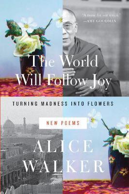 The World Will Follow Joy by Alice Walker