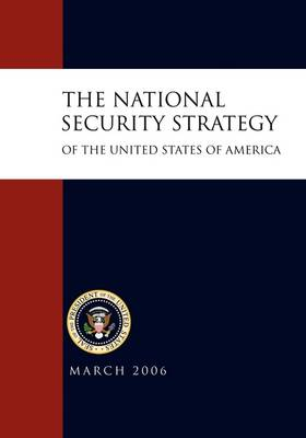 National Security Strategy of the United States of by George W. Bush