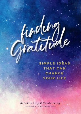 Finding  Gratitude: Simple Ideas That Can Change Your Life by Rebekah Lipp