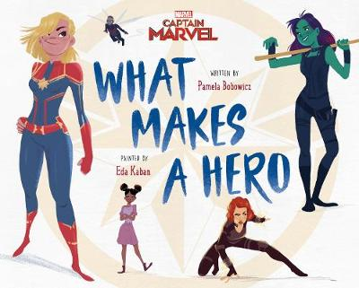 WHAT MAKES A HERO by Pamela Bobowicz