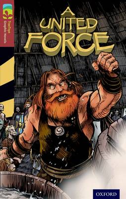 Oxford Reading Tree TreeTops Graphic Novels: Level 15: A United Force by Liam O'Donnell