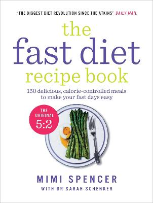 The Fast Diet Recipe Book (The official 5:2 diet) by Mimi Spencer