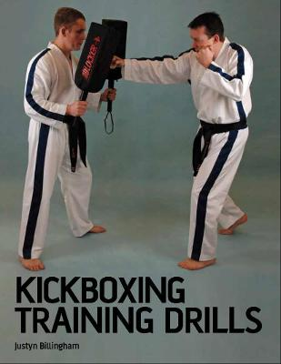 Kickboxing Training Drills by Justyn Billingham