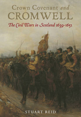 Crown Covenant and Cromwell by Stuart Reid