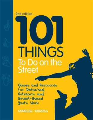 101 Things to Do on the Street by Vanessa Rogers