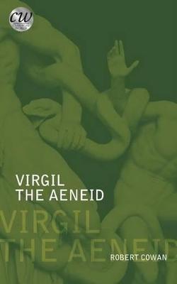 Virgil: The Aeneid by Robert Cowan
