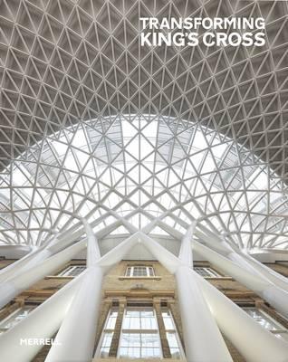 Transforming King's Cross by Jay Merrick