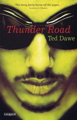 Thunder Road by Ted Dawe
