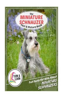 The Miniature Schnauzer Fact and Picture Book by Gina McIntyre