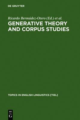Generative Theory and Corpus Studies by Ricardo Bermudez-Otero