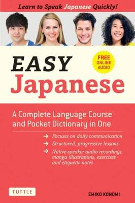 Easy Japanese: A Complete Language Course and Pocket Dictionary in One (Free Online Audio) by Emiko Konomi