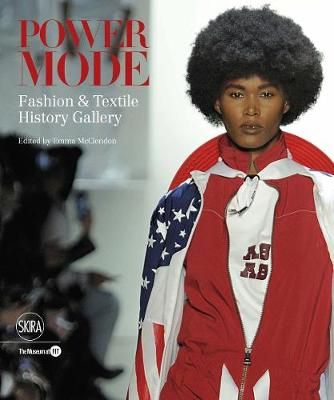 Power Mode: Fashion & Textile History Gallery by Emma McClendon