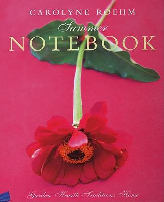 Carolyne Roehm's Summer Notebook by Carolyne Roehm