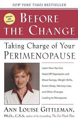 Before The Change - revised edition by Ann Louise Gittleman